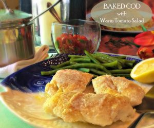 Baked Cod with Warm Tomato Salad