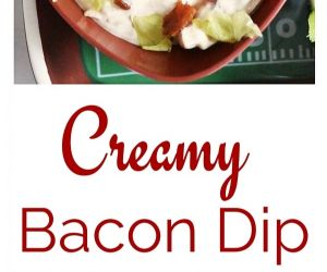 Gametime Entertaining: Creamy Bacon Dip