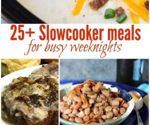 25+ Slow Cooker Meals for Busy Weeknights
