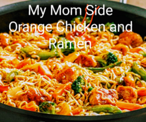 Orange Chicken and Ramen - Easy Dinner
