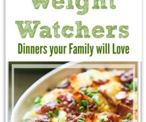 WEIGHT WATCHERS DINNERS YOUR FAMILY WILL LOVE