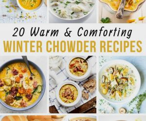 HEARTY SOUP RECIPES AND CHOWDERS