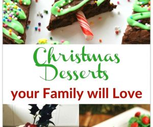 CHRISTMAS DESSERTS YOUR FAMILY WILL LOVE