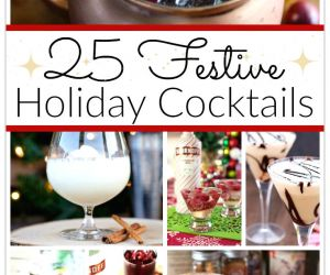 25 FESTIVE & EASY HOLIDAY COCKTAILS