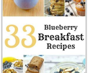 33 BLUEBERRY BREAKFAST RECIPES
