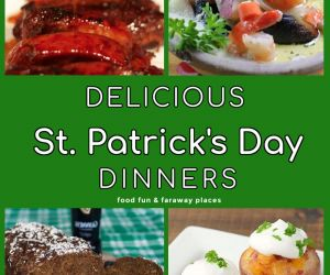 DELICIOUS ST. PATRICK'S DAY DINNER RECIPES