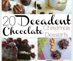 20 DECADENT CHOCOLATE CHRISTMAS DESSERTS