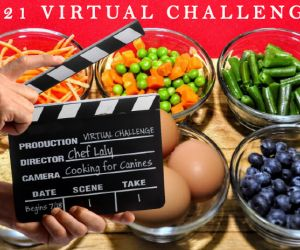2021 VIRTUAL CHALLENGE at Cooking for Canines with Chef Laly